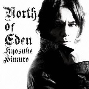氷室京介/NORTH OF EDEN<通常盤>[WPCL-11392]