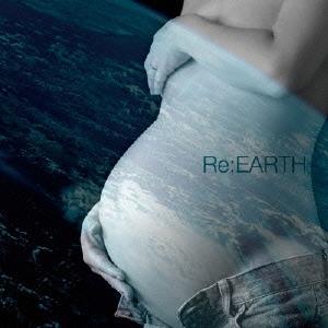 Re:EARTH [CD+DVD]<初回限定盤>