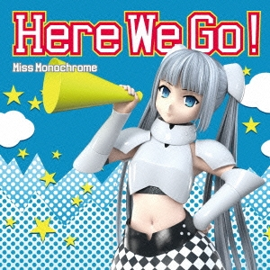 ミス・モノクローム/Here We Go!<通常盤>[KICM-3312]