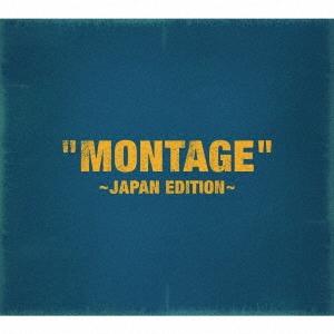 「MONTAGE」 ~JAPAN EDITION~ (TYPE-A) [CD+DVD]<初回限定盤> CD