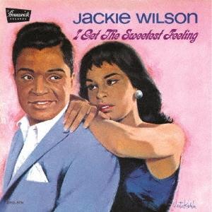 Jackie Wilson/アイ・ゲット・ザ・スウィーテスト・フィーリング<期間限定価格盤>[UVPR-30088]
