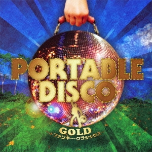PORTABLE DISCO GOLD ~J-ファンキー・クラシックス~