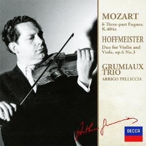 グリュミオー・トリオ/モーツァルト:3声のフーガ ホフマイスター:ヴァイオリンとヴィオラのための二重奏曲<限定盤>[UCCD-9872]
