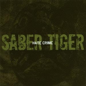 SABER TIGER/HATE CRIME [CD+DVD][YZSS-7003]