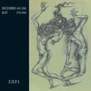 E.D.P.S/DECEMBER 14th 1983 - MAY 27th 1984<完全限定生産盤>[TKCA-10128]
