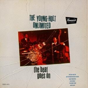 Young Holt Unlimited/ビート・ゴーズ・オン<生産限定盤>[CDSOL-5815]