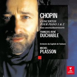 フランソワ=ルネ・デュシャーブル/ショパン:ピアノ協奏曲 第1番&第2番[WPCS-23308]
