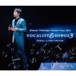 徳永英明/Concert Tour 2015 VOCALIST & SONGS 3 FINAL at ORIX THEATER [2CD+DVD] [UMCK-9842]