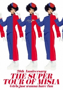 20th Anniversary THE SUPER TOUR OF MISIA Girls just wanna have fun DVD