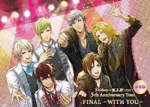 3 Majesty × X.I.P. LIVE -5th Anniversary Tour FINAL- ~WITH YOU~ [3DVD+CD+グッズ]<豪華版> DVD