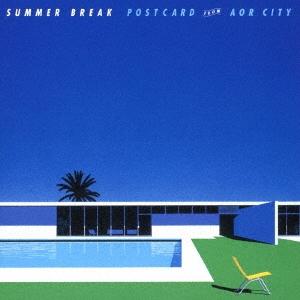 SUMMER BREAK POSTCARD FROM AOR CITY<タワーレコード限定>