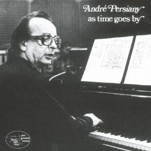 Andre Persiany/アズ・タイム・ゴーズ・バイ<完全限定生産盤>[CDSOL-46056]
