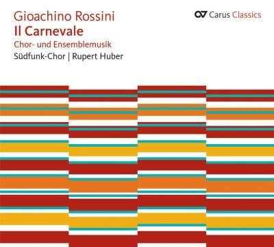 ルペルト・フーバー/Rossini: Il Carnevale - Chor und Ensemblemusik[83324]