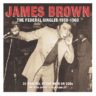 James Brown/The Federal Singles 1958-1960[NOT2CD544]