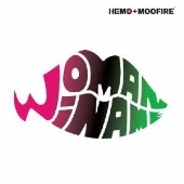 HEMO+MOOFIRE Presents WOMAN WI NAME