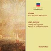 ハミッシュ・ミルン/Reubke: Piano Sonata in B flat minor; Liszt-Busoni: Fantasy and Fugue on
