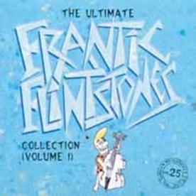 Frantic Flintstones/ジ・アルティメイト・フランティック・フリントストーンズ・コレクション (ボリューム 1)[OTCD-2520]
