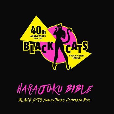 HARAJUKU BIBLE ~BLACK CATS Early Times Complete Box~ [4SHM-CD+CD+DVD+ブックレット+EPジャケ・カー SHM-CD