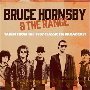 Bruce Hornsby &The Range/Classic Fm Broadcast The Ritz, NY 2nd Feb 1987[FMGZ103CD]