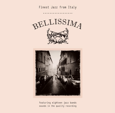 BELLISSIMA ~Finest Jazz from Italy~