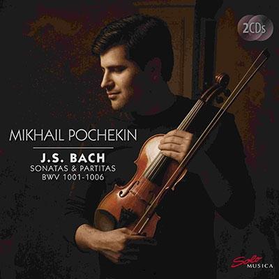 ミハイル・ポチェキン/J.S.バッハ: 無伴奏ヴァイオリンのためのソナタとパルティータ BWV1001-1006[SM298]