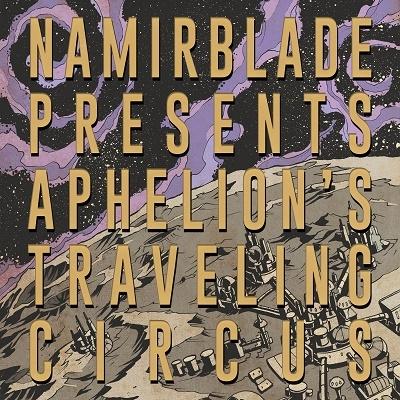 Namir Blade/Aphelion's Traveling Circus[MMG001512]