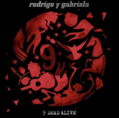 Rodrigo Y Gabriela/9 Dead Alive[RWXCD110S]