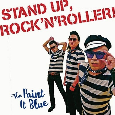 The Paint It Blue/STAND UP,ROCK'N'ROLLER![3RR-604]