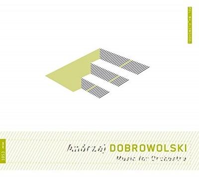 アンジェイ・ドブロヴォスキ:管弦楽曲集
