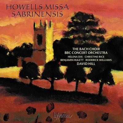 デイヴィッド・ヒル (Conductor)/ハウエルズ: ミサ・サブリネンシス[CDA68294]