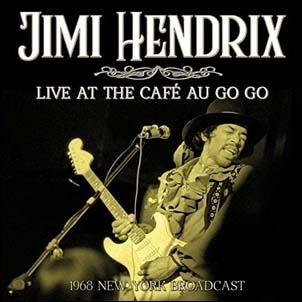 Jimi Hendrix/Live At The Cafe A Go Go[UNCD032]