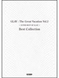 GLAY The Great Vacation Vol.2 ~SUPER BEST OF GLAY~ Best Collection バンド・スコア Book