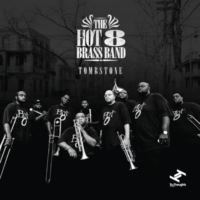 The Hot 8 Brass Band/トゥームストーン[BRC-374]