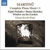 MARTINU:COMPLETE PIANO MUSIC VOL.1:8 PRELUDES H.181/WINDOW ON THE GARDEN H.270/ETC:GIORGIO KOUKL(p)[8557914]