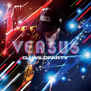 DJ WILDPARTY/VS.[Versus][KCCD-529]