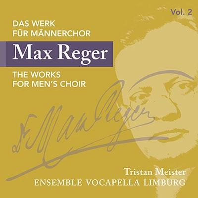 アンサンブル・ヴォーカペラ・リンブルク/Max Reger: The Works for Men's Choir Vol.2[ROP6127]