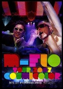 m-flo TOUR 2007 COSMICOLOR @YOKOHAMA ARENA