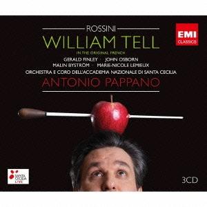 アントニオ・パッパーノ/ロッシーニ:歌劇『ウィリアム・テル』(全曲)