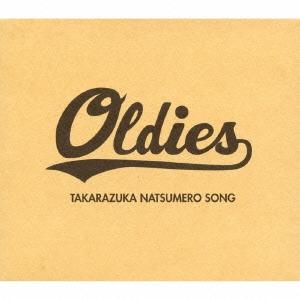 宝塚歌劇団/Oldies TAKARAZUKA NATSUMERO SONG [CD+DVD] [TCAC-444]