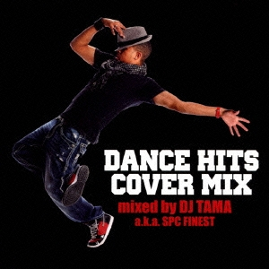 DJ TAMA/DANCE HITS COVER MIX mixed by DJ TAMA a.k.a SPC FINEST[GRVY-021]