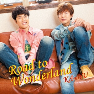 KAmiYU/Road to Wonderland<通常盤>[LACA-15356]