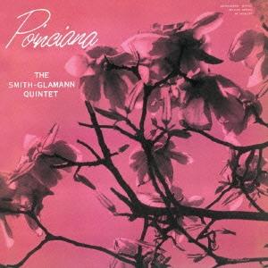 The Smith-Glamann Quintet/ポインシアーナ<完全限定生産盤>[CDSOL-6101]