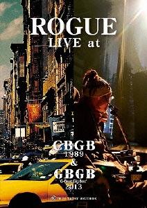 ROGUE/ROGUE LIVE at CBGB 1989 & GBGB 2013 [PCBE-51816]