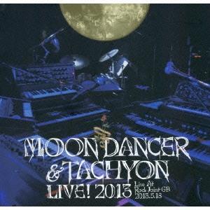 MOONDANCER/ムーンダンサー&タキオンライヴ! 2013 Live At Rock Joint GB-2013.5.18<数量限定生産盤>[BRIDGE-226]