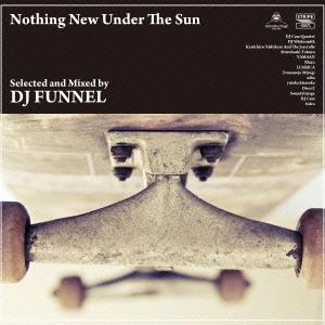 DJ Funnel/Nothing New Under The Sun<完全限定プレス盤>[FAMC-170]