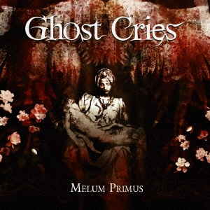 Ghost Cries/メルム・プリムス [IUCP-16211]