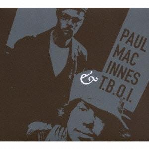 Paul Mac Innes &T.B.O.I./ポール・マック・イネス&T.B.O.I.[PCD-23990]