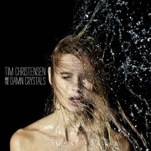 ティム・クリステンセン・アンド・ザ・ダム・クリスタルズ -デラックス・エディション-<初回生産限定盤>