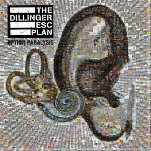 The Dillinger Escape Plan/オプション・パラリシス[DYMC-117]