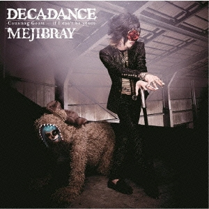 MEJIBRAY/DECADANCE - Counting Goats … if I can't be yours - [CD+DVD]<初回盤Btype>[WSG-45]